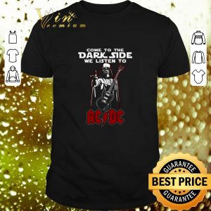Funny Darth Vader come to the dark side we listen to ACDC shirt