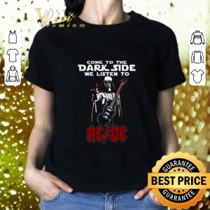 Funny Darth Vader come to the dark side we listen to ACDC shirt 1