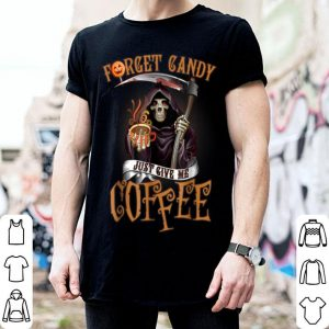 Hot Forget Candy Just Give Me Coffee Funny Halloween shirt