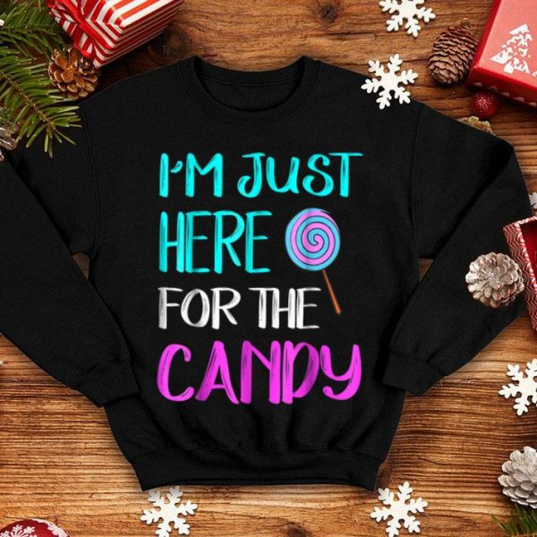 Hot I'm Just Here For The Candy Halloween Funny shirt