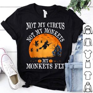 Nice Not My Circus Not My Monkeys Halloween Party Costume Gift shirt