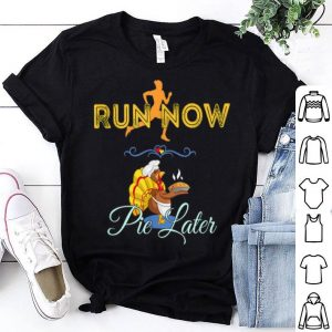 Nice Thanksgiving Turkey Run Running - Pie Later Quote shirt