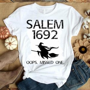 Premium Salem Witch Trials Funny Oops Missed One Halloween Gift shirt