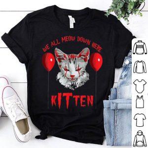 Top Clown Cat We All MEOW Down Here Kitten Halloween Scary Cat shirt