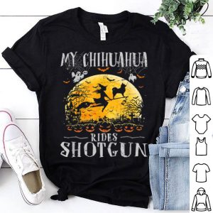 Top My Chihuahua Rides Shotgun Halloween Gift For Dog Lover shirt