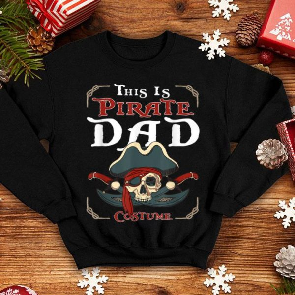 Top This is Pirate Dad Costume Family Halloween Costume shirt