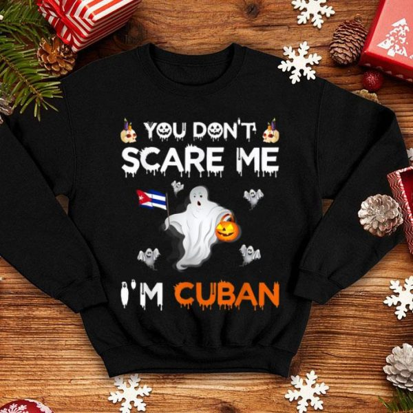 Top You Don't Scare Me I'm Cuban Funny Halloween Costume Gift shirt