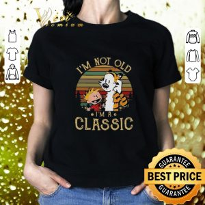 Awesome Calvin and Hobbes I'm not old I'm a Classic vintage shirt
