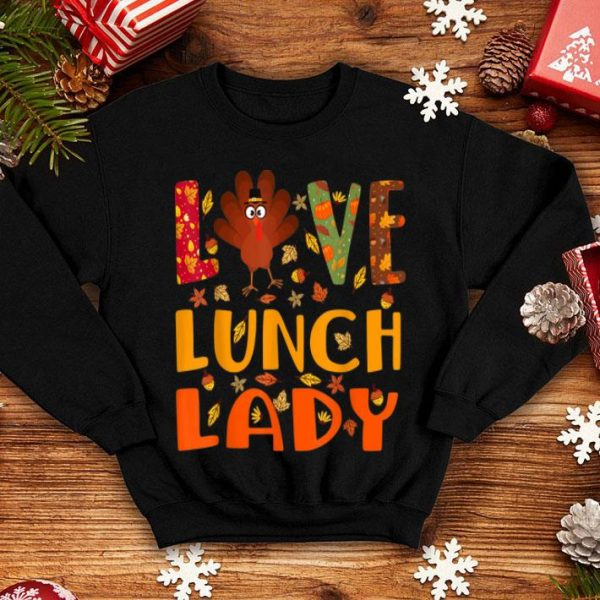 Awesome Love Lunch Lady Turkey Autumn Fall Thanksgiving shirt