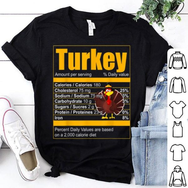 Awesome Turkey Costume Funny Thanksgiving Food Nutrition Facts Gift shirt