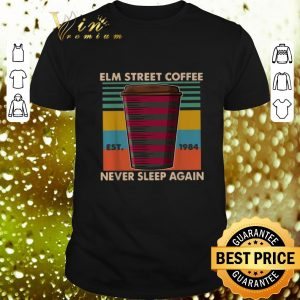 Best Elm street coffee EST 1984 never sleep again vintage shirt