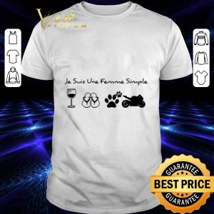 Best Je suis une femme simple wine flip flop dog paw motorbike shirt
