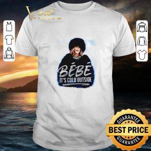 Best Moira Rose Bebe It's Cold Outside shirt