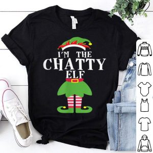 Hot I'm The Chatty Elf Matching Christmas Gift sweater