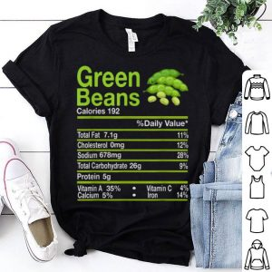 Nice Green Beans Nutrition Facts Thanksgiving Costume Christmas shirt
