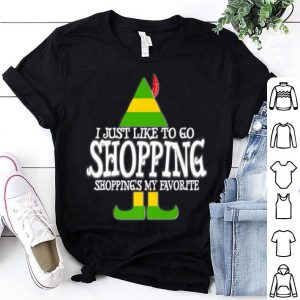 Nice I Just Like To Go Shopping My Favorite Christmas shirt