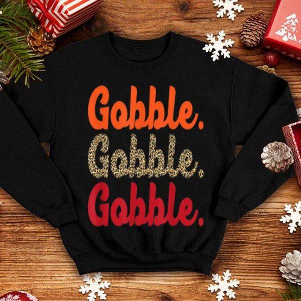 Premium Gobble Gobble Gobble Thanksgiving Turkey Fall Leopard Print shirt
