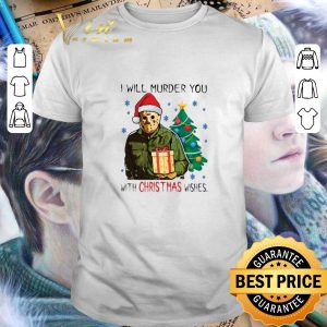 Pretty Jason Voorhees i will murder you with Christmas wishes shirt