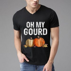 Pretty Oh my Gourd Funny Thanksgiving shirt