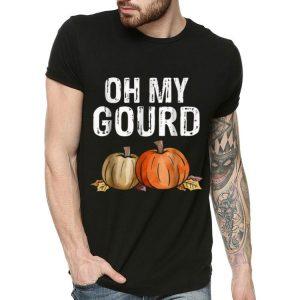Pretty Oh my Gourd Funny Thanksgiving shirt