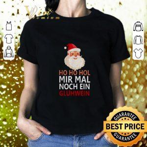 Pretty Santa ho ho hol mir mal noch ein gluhwein shirt