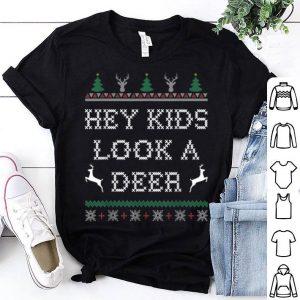 Top Hey Kids Look A Deer Christmas Ugly Sweater Style shirt