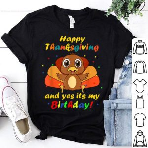 Top Kids Happy Thanksgiving And Yes It's My Birthday Turkey Gift shirt