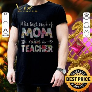 Awesome Flowers The best kind of mom raises a teacher shirt 2