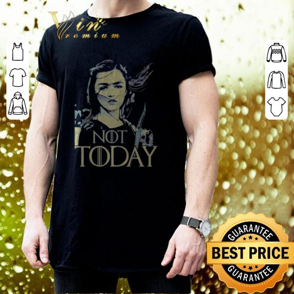 Awesome Game of Thrones Not Today Death Arya Stark shirt