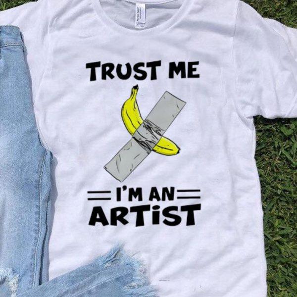 Banana With Tape Trust Me I'm An Artist shirt