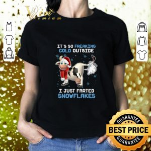 Best Cow it's so freaking cold outside i just farted snowflakes Christmas shirt