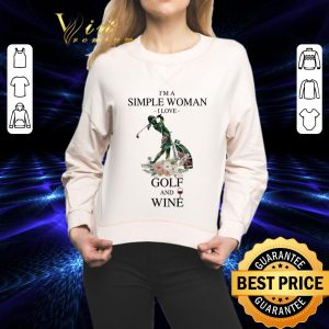 Best Flowers I'm a simple woman i love golf and wine shirt