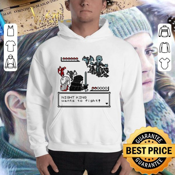 Best Night King want to fight Game Of Thrones shirt