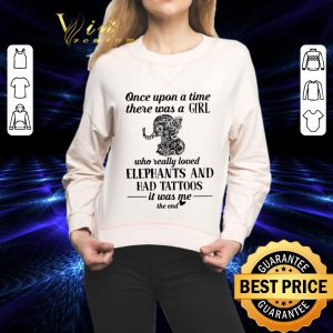 Best Once upon a time there was a girl who really loved elephants and had tattoos shirt