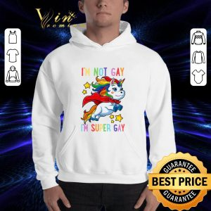 Best Unicorn I'm not Gay i'm super Gay LGBT shirt 2