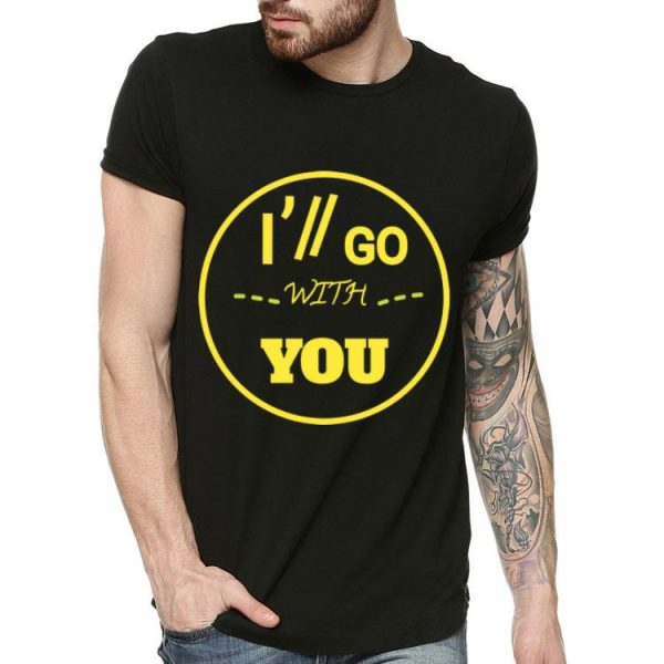 I'll Go With You Twenty One Pilots shirt