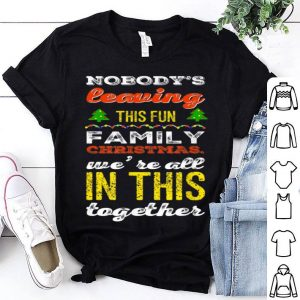 Nice Nobody's Leaving This Fun Family Christmas Funny X-Mas sweater