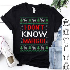 Premium I Don t Know Margo - Funny Christmas Vacation sweater