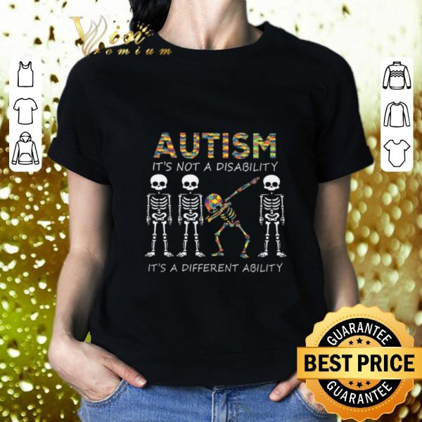 Pretty Autism it's not a disability it's a different dabbing skeleton shirt