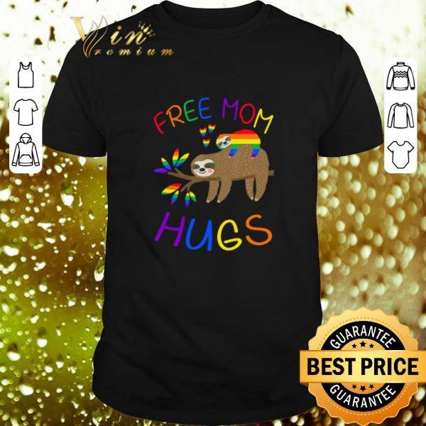 Pretty Sloth Free Mom Hugs LGBT shirt