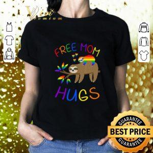 Pretty Sloth Free Mom Hugs LGBT shirt 1