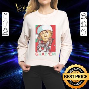 Pretty Trump cat Grab 'Em Holiday shirt