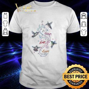 Top Hummingbird Beleive Faith Hope Love shirt