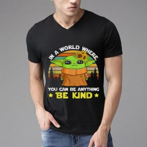 Vintage Baby Yoda In A World Where You Can Be Anything Be Kind shirt