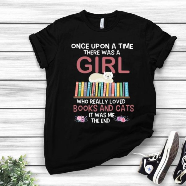 Once Upon A Time There Was A Girl Who Really Loved Books And Cats shirt