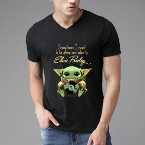 Baby Yoda Sometimes I Need To Be Alone And Listen To Elvis Presley shirt