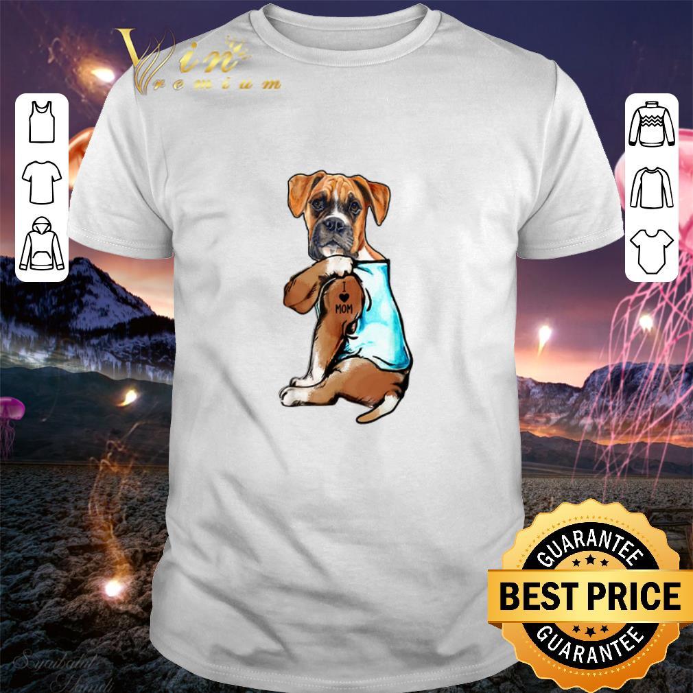Best Boxer Dog I Love Mom Tattoos Shirt