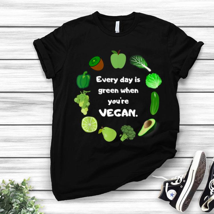 Every Day Is Green When You're Vegan St. Patrick's Day shirt