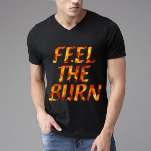 Feel The Burn shirt