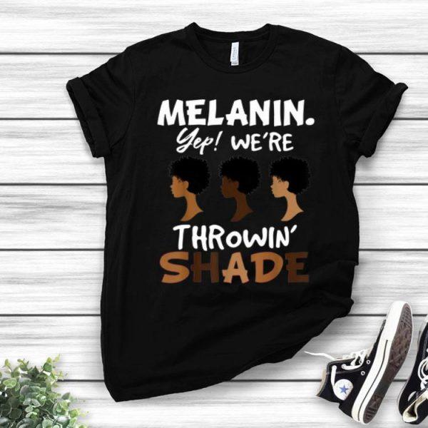 Melanin We're Throwing Shade Black History Month shirt